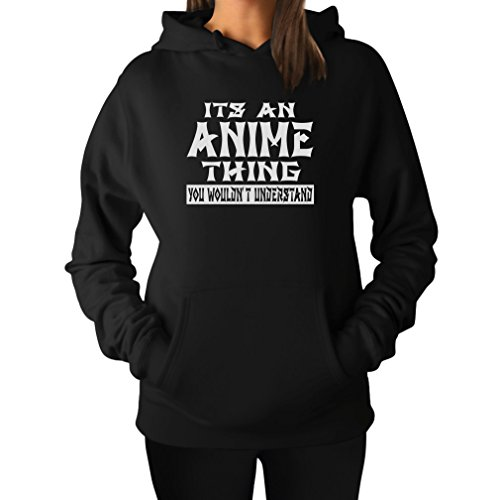 It's an Anime Thing You Wouldn't Understand Women's Hoodie Medium Black