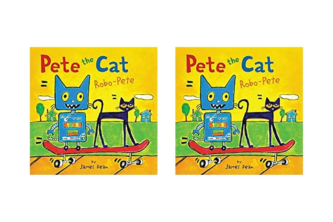 Pete the Cat: Robo-Pete by James Dean